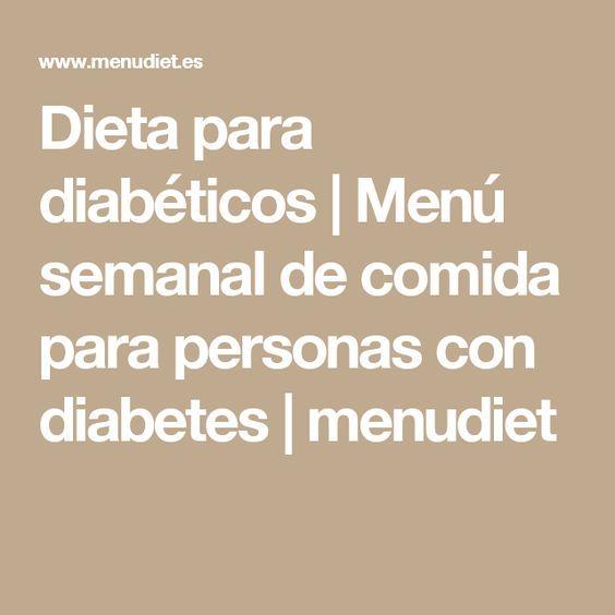 Dieta para diabéticos | Menú semanal de comida para personas con diabetes | menudiet