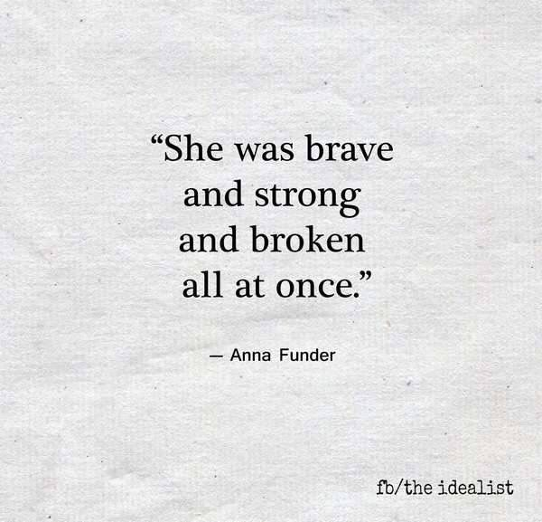 Brave & strong but broken