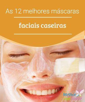 As 12 melhores máscaras faciais caseiras Este artigo oferecerá o que as mulheres tanto buscam: as 12 melhores máscaras faciais!