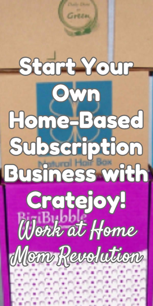 Start Your Own Home-Based Subscription Business with Cratejoy! / Work at Home…