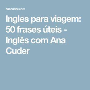 Ingles para viagem: 50 frases úteis - Inglês com Ana Cuder
