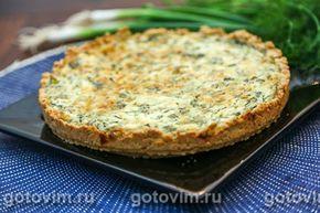 Киш с зеленью, творогом и сыром. Фото-рецепт