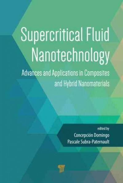 Supercritical Fluid Nanotechnology: Advances and Applications in Composites and Hybrid Nanomaterials