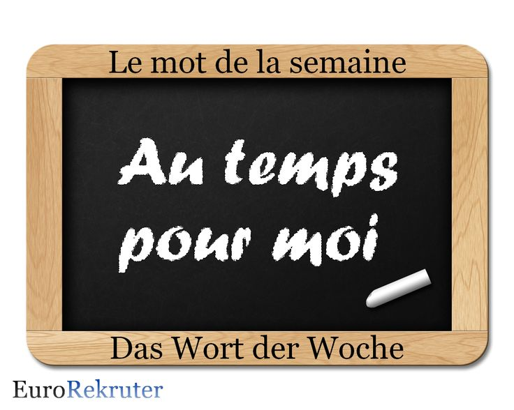 """Bei """"au temps pour moi"""" handelt es sich um einen französischen Ausdruck, der so viel heisst wie """"Ich habe mich geirrt"""" oder """"Ich nehme alles zurück"""". Über dessen Schreibweise herrscht tatsächlich auch bei Muttersprachlern etwas Verwirrung, wird dieser häufig aufgrund der Aussprache auch """"autant pour moi"""" geschrieben. https://www.facebook.com/EuroRekruter"""