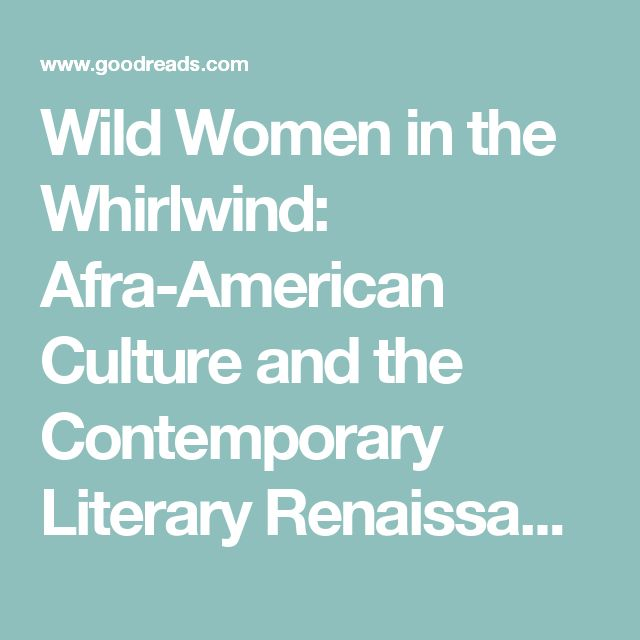 Wild Women in the Whirlwind: Afra-American Culture and the Contemporary Literary Renaissance with contributions by June Jordan