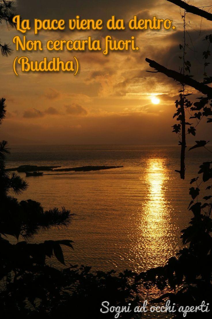La pace viene da dentro. Non cercarla fuori. #Buddha #citazioni #frasi #aforismi #vita #riflessioni