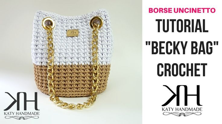 "TUTORIAL ""Becky Bag"" UNCINETTO - BORSA CON OCCHIELLI - DIY BAG ● Katy Ha..."