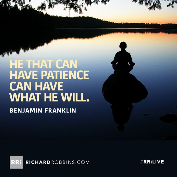 He That Can Have Patience Can Have What He Will Rrilive Www