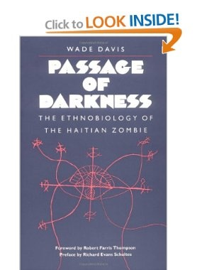 Passage of Darkness: The Ethnobiology of the Haitian Zombie: Wade Davis, Richard Evans Schultes: 9780807842102: Amazon.com: Books