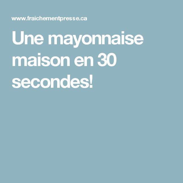 Une mayonnaise maison en 30 secondes!