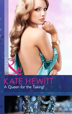 A Queen for the Taking? - Kate Hewitt