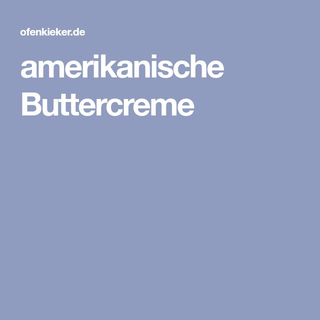 amerikanische Buttercreme