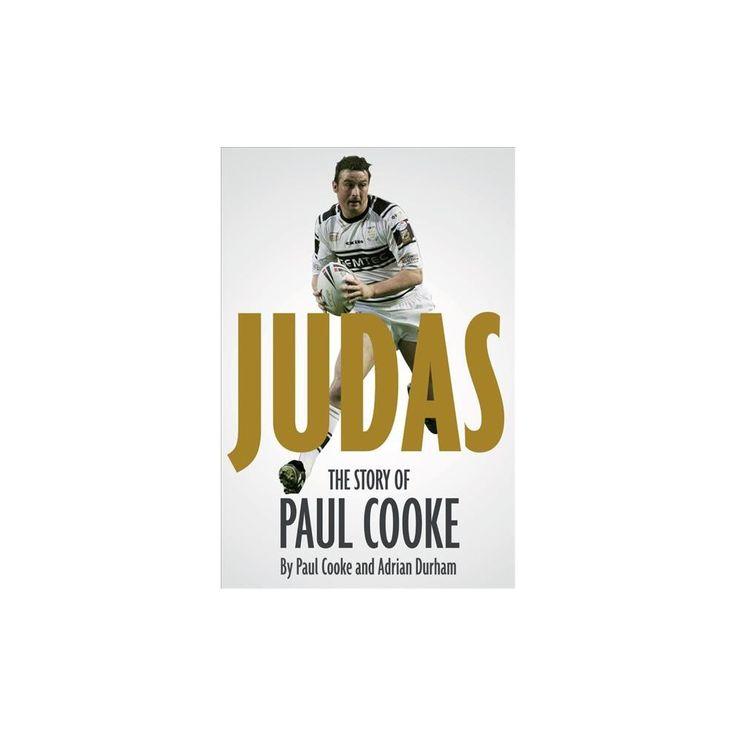 Judas : The Story of Paul Cooke (Hardcover) (Paul Cooke & Adrian Durham)
