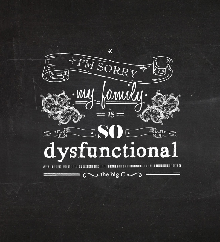 Funny Dysfunctional Family Quotes: 66 Best Images About Dysfunctional Family On Pinterest