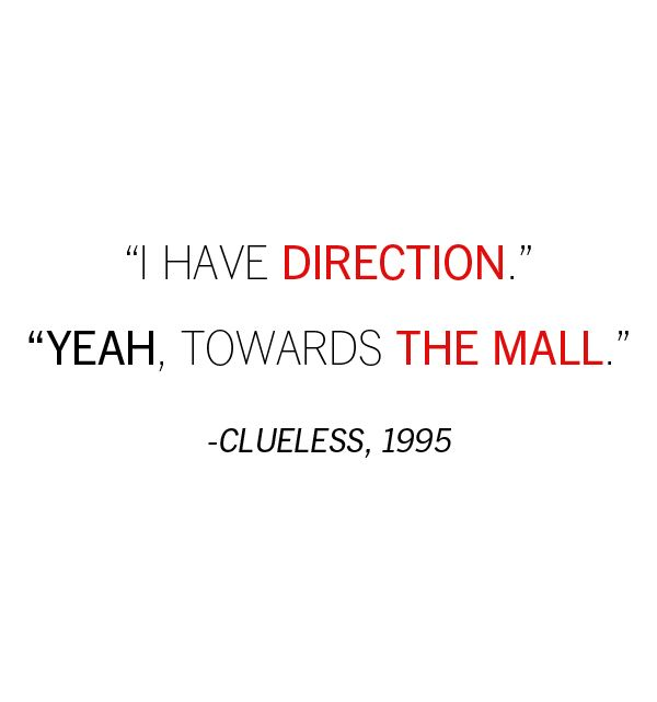 Direction is direction.: Clueless Movie Quotes, Sayings, Funny Things, Direction, Cher Josh, Favorites Quotes Funnies, My Life, Favorite Movies, Clueless Quotes