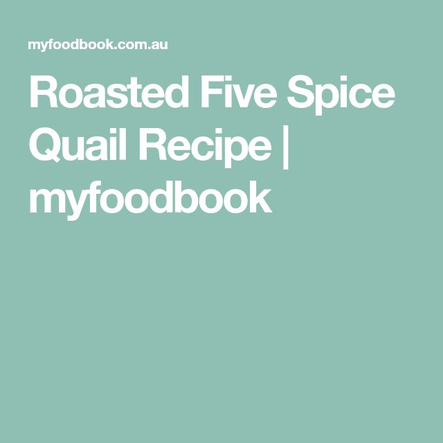 Roasted Five Spice Quail Recipe | myfoodbook