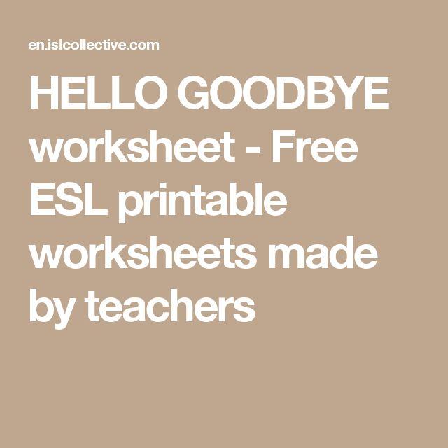HELLO GOODBYE worksheet - Free ESL printable worksheets made by teachers