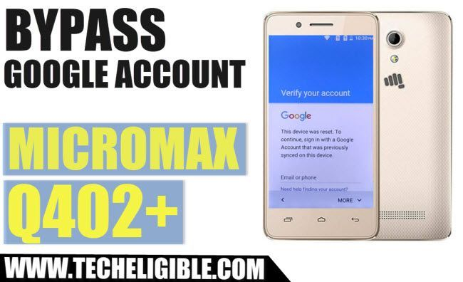 Micromax Q402+ Bypass FRP Lock and Google Account Verification