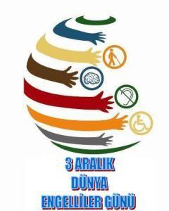 3 Aralık Dünya Engelliler Günü                                                                                                                         (Hayatı paylaşmak için engel yok ) İnternational day of disabled person 3rd December   ( There is no obstacle to share life )