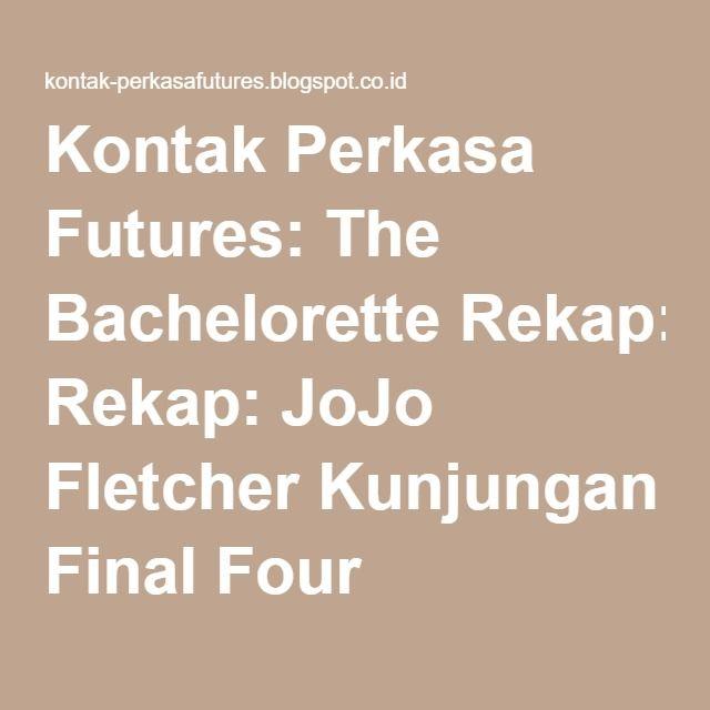 Kontak Perkasa Futures: The Bachelorette Rekap: JoJo Fletcher Kunjungan Final Four kampung Pria 'Her - tapi Satu Ex-Pacar Membuat Drama Major