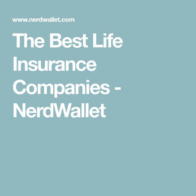 The Best Life Insurance Companies - NerdWallet