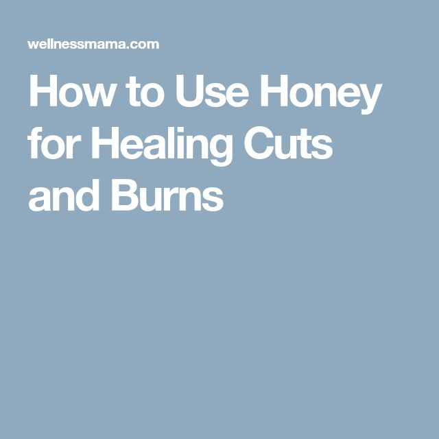 How to Use Honey for Healing Cuts and Burns
