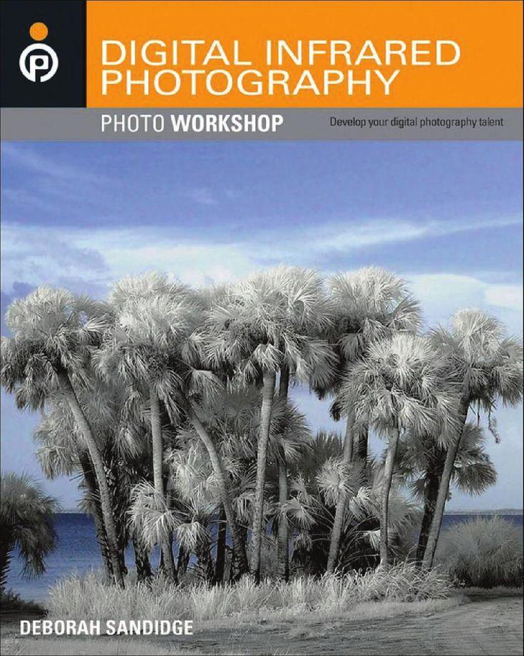 Wiley digital infrared photography (2009) Impresionantes imagenes infrarrojas, libro en ingles