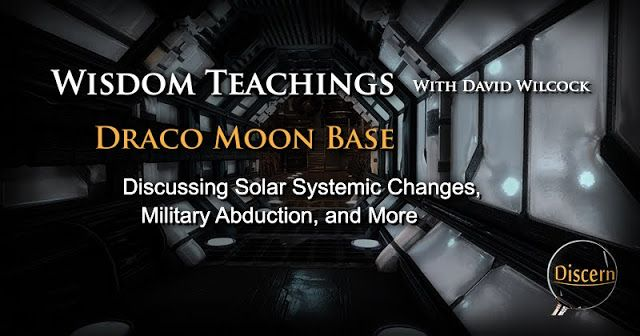 Wisdom Teachings with David Wilcock - Draco Moon Base - Discussing Solar Systemic Changes, Military Abduction, and More | Stillness in the Storm