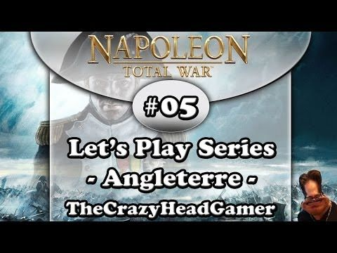 Let's play Napoleon Total War - S01E05 - Angleterre - [FR]