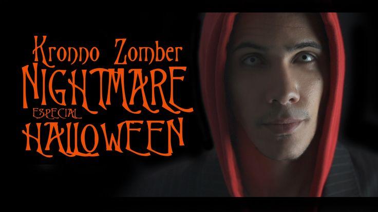 NIGHTMARE | Especial Halloween | Kronno Zomber (Videoclip Oficial)