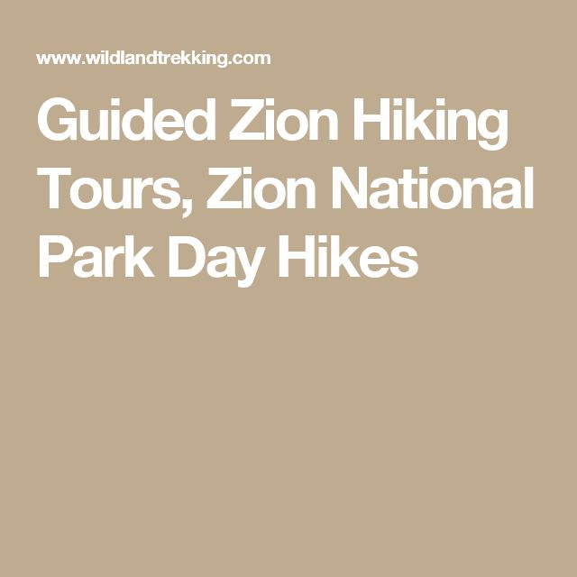 Guided Zion Hiking Tours, Zion National Park Day Hikes