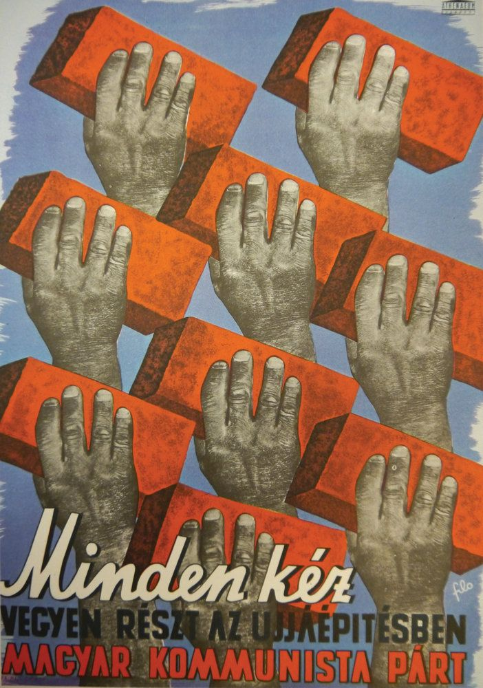 We need every hand for post-war reconstruction Artist: Ilona Fischer Product code: POD77 Edition type: Open edition Publisher: British Library Copyright: © The British Library Board About A Hungarian Communist Party poster, by 'Filo' (Ilona Fischer), created in 1945: We need every hand for post-war reconstruction. It shows hands holding red bricks in preparation for the reconstruction.