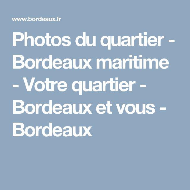 Photos du quartier - Bordeaux maritime - Votre quartier - Bordeaux et vous - Bordeaux