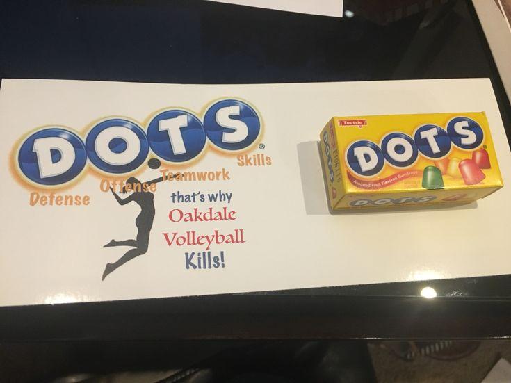 "Defense Offense Teamwork  Skills! That's why ""team"" volleyball Kills! DOTS treat for volleyball spirit!"