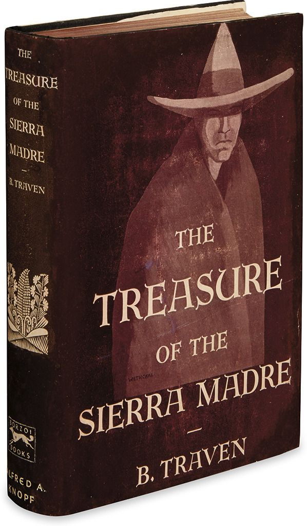 The Treasure of the Sierra Madre. B. Traven. New York: Alfred A. Knopf, 1935. First American edition. Original dust jacket.  http://68.media.tumblr.com/cba91bbed669bd648e6fce07daa60e16/tumblr_otqi9rZfq81rrnekqo1_1280.jpg