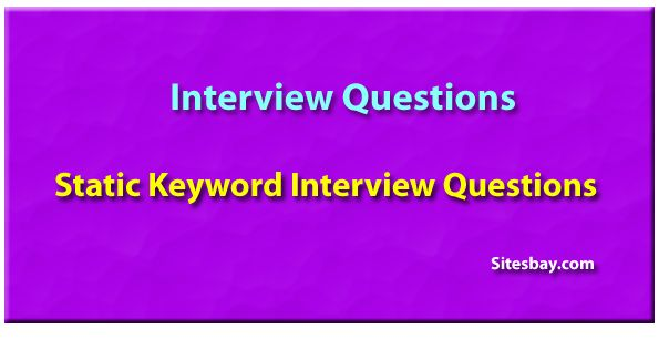 Static keyword interview questions in java
