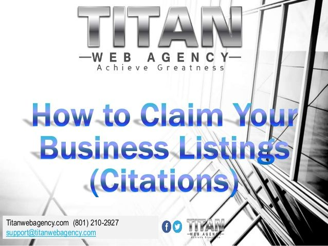 The Definitive Guide to Claiming Your Business Directory Listings (Citations) by Titan Web Agency via slideshare