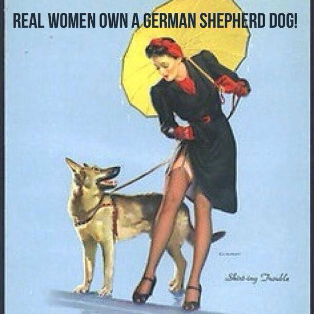 Real Women own a German Shepherd Dog