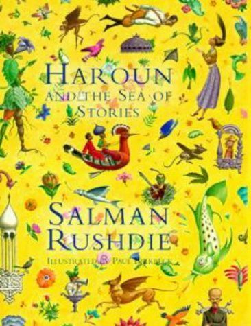Haroun and the Sea of Stories, by Salman Rushdie.  Quite possibly my favorite book of all time.