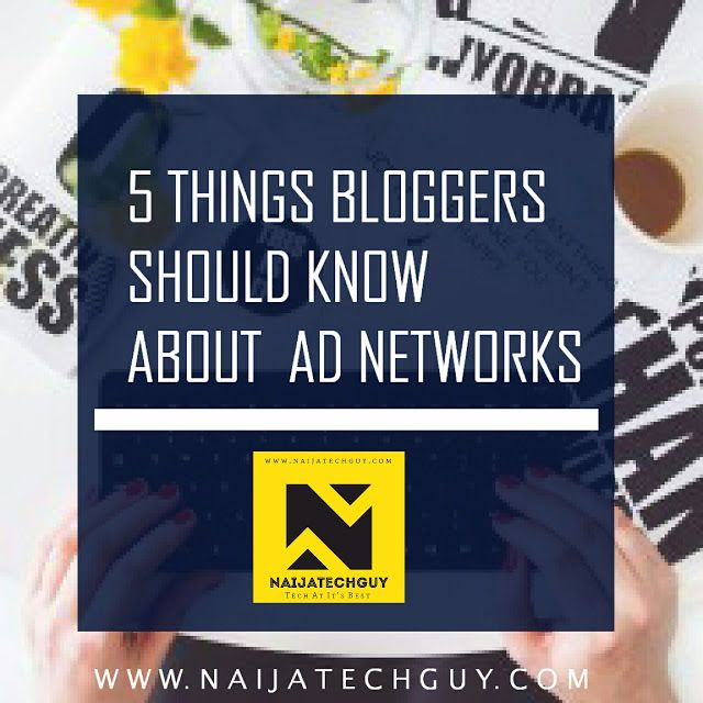 5 Things Bloggers Should Understand About Ad Networks