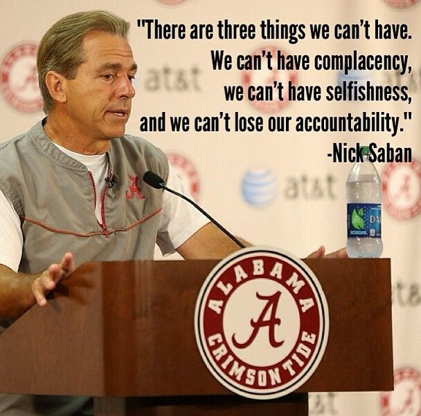 Nick Saban quote,  How about we all adopt this for our personal lives, that would sure solve a lot of problems.  Instead we want others to do this for us!