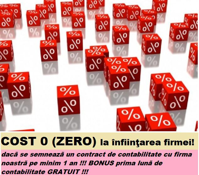 oferta speciala INFIINTARE FIRME !!! cost 0 (ZERO) – va infiintam firma (SRL, SA, PFA, II), daca incheiati un contract pentru servicii contabilitate cu firma noastra pentru un an – BONUS !!! prima luna de contabilitate va este oferita GRATUIT  mai multe detalii : http://www.profesionalnewconsult.ro/consultanta-juridica/infiintare-firme-asociatii-non-profit-fundatii  SCAPA DE COZILE DE LA GHISEE, ia soarta in propriile tale maini si fa-ti propira ta afacere !
