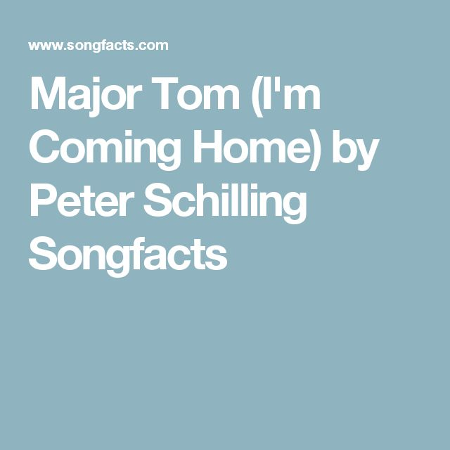 Major Tom (I'm Coming Home) by Peter Schilling Songfacts