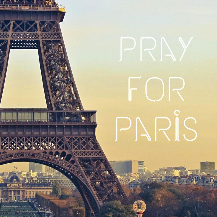 Not just a hashtag. Pray for Paris.