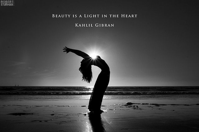 """Beauty is a light in the heart"" ~ Kahlil Gibran #yoga"