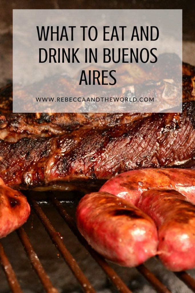 Where To Eat In Buenos Aires 50 Restaurants Rebecca And The World Eat Foodie Travel Travel Food