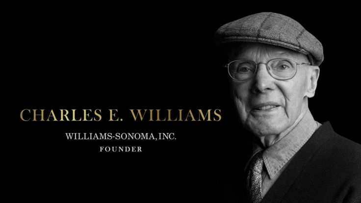 Charles E. Williams | Founder, Williams-Sonoma, Inc. 100 Years Old and an amazing force. A Simply AWESOME lifetime.