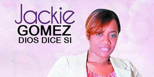 Jackie Gomez y su produccion Dios Dice Si