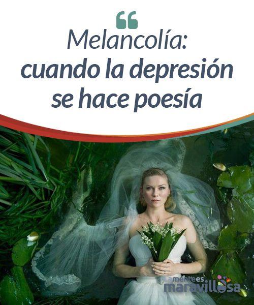 """Melancolía: cuando la depresión se hace poesía  Si alguien quiere comprender la angustia mental y física de una persona que padece depresión, la película """"Melancolía"""" no le dejará indiferente. El cine hace del trastorno anímico más frecuente un espectáculo onírico y poético sin igual. El dolor expresado a través de un film angustioso, pero indudablemente hermoso."""