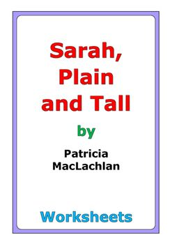 """48 pages of worksheets for the story """"Sarah, Plain and Tall"""" by Patricia MacLaughlin"""